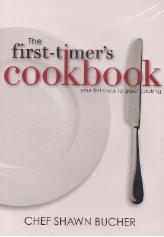 First Timer Cookbook by Chef Shawn Bucher (book or DVD)