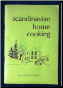Scandinavian Home Cooking by Morry and Florence Ekstrand